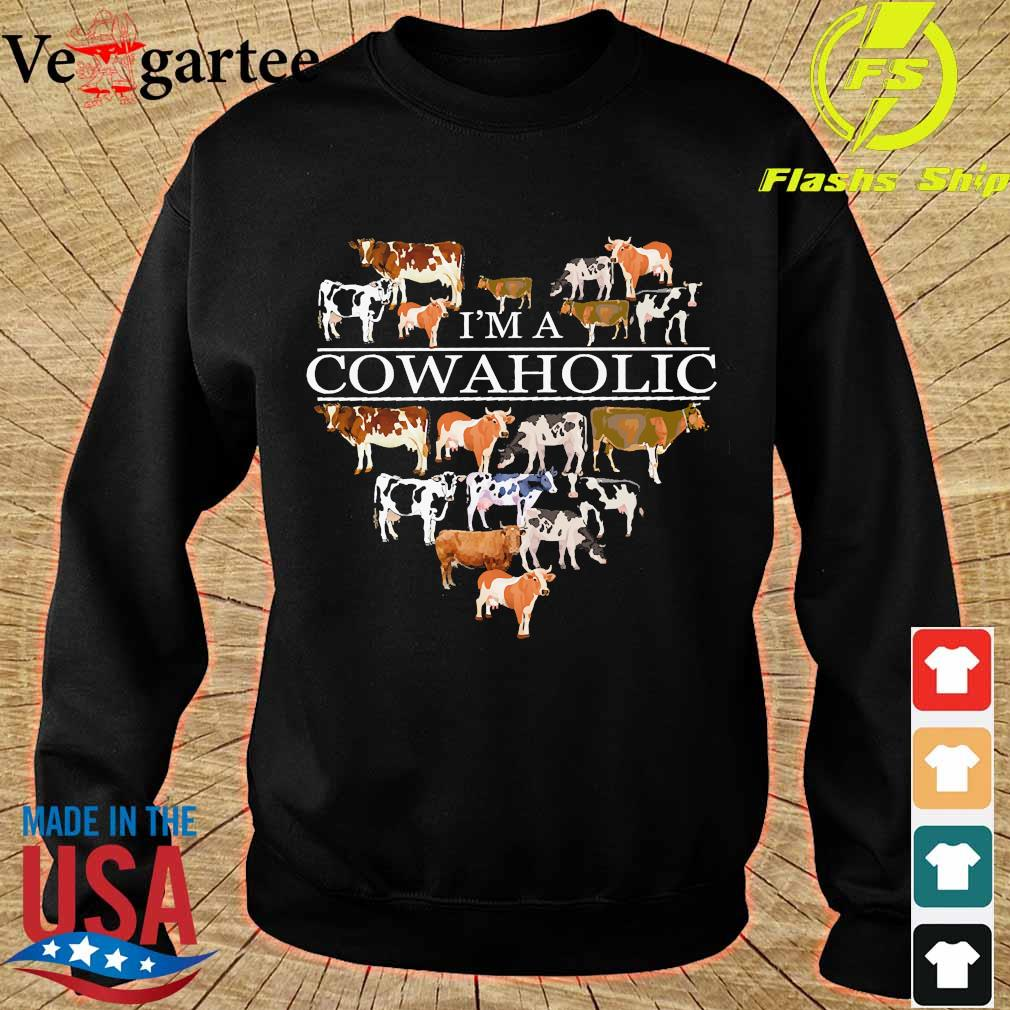 I'm a Cowaholic funny cow lovers farm Shirt sweater
