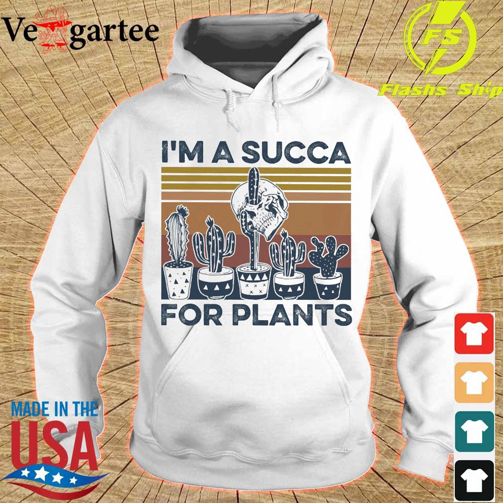 I'm a succa for plants vintage s hoodie