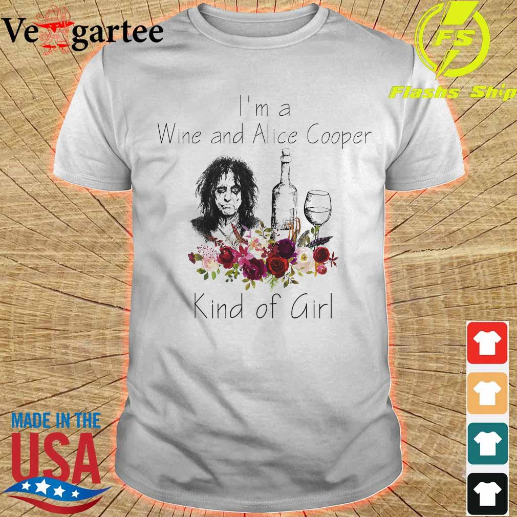 I'm a Wine and Alice Cooper Kind of girl shirt