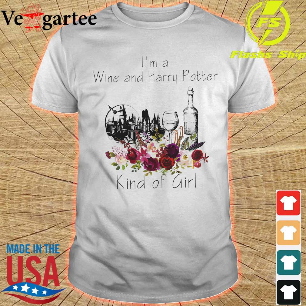 I'm a Wine and Harry Potter kind of girl shirt