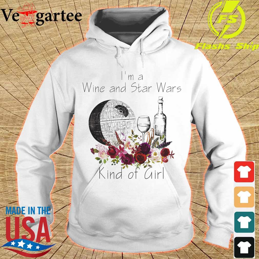 I'm a Wine and Star Wars kind of girl s hoodie