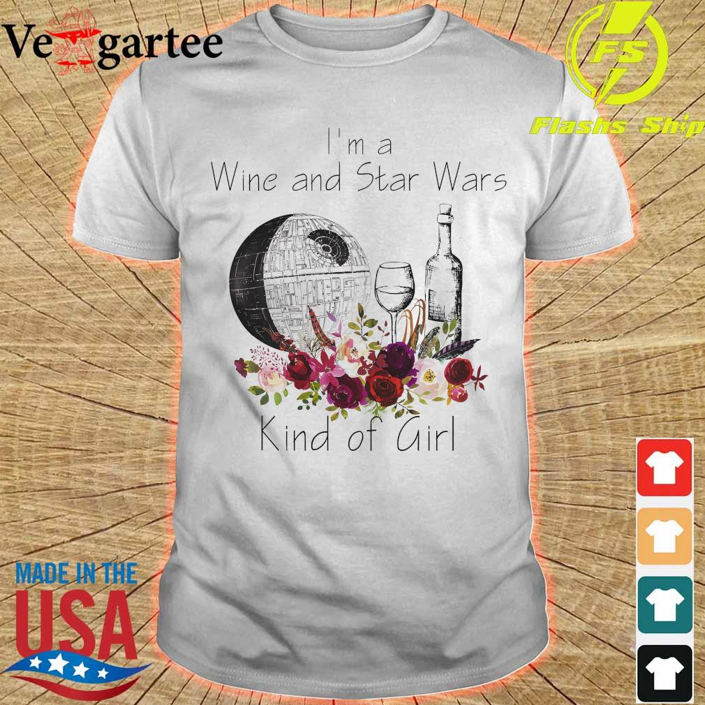 I'm a Wine and Star Wars kind of girl shirt