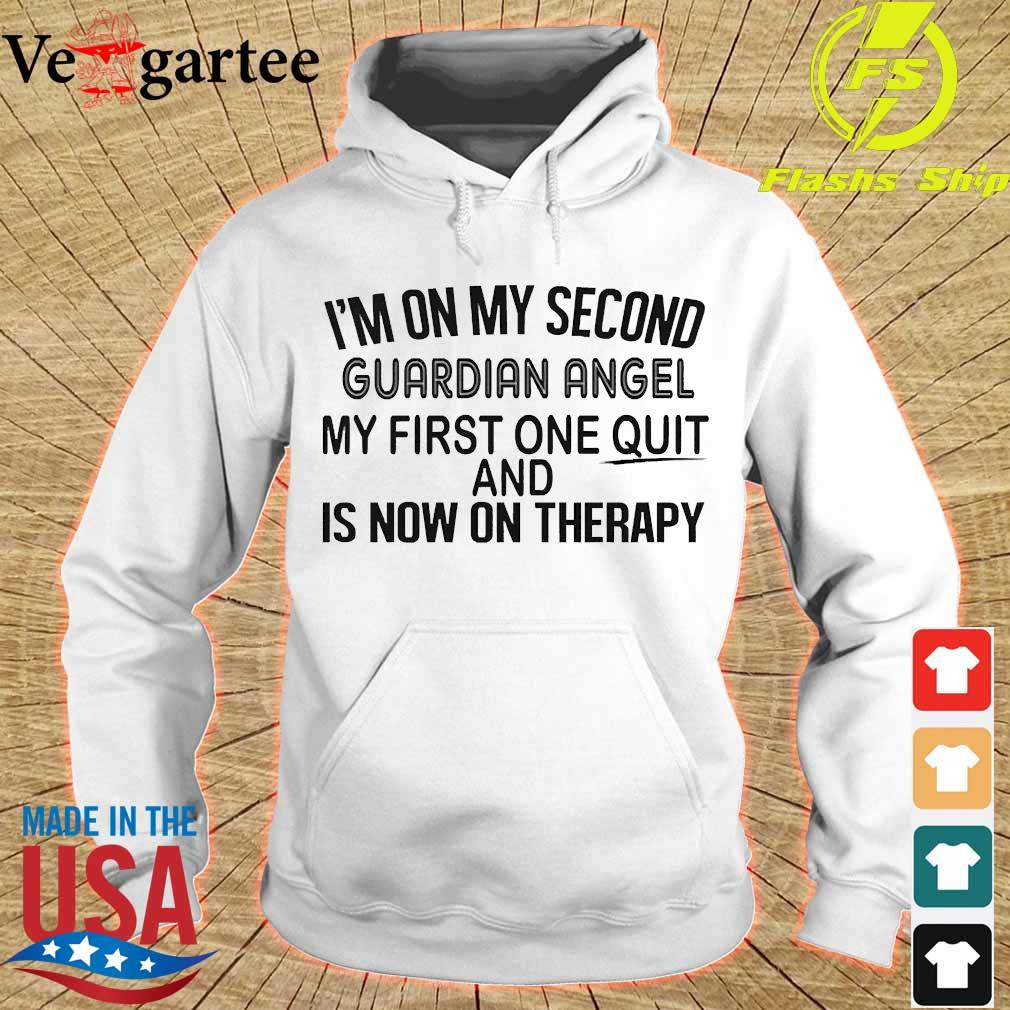 I'm on my second guardian angel my first one quit and is now on therapy s hoodie