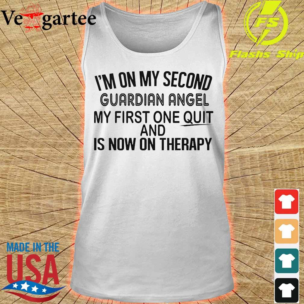 I'm on my second guardian angel my first one quit and is now on therapy s tank top