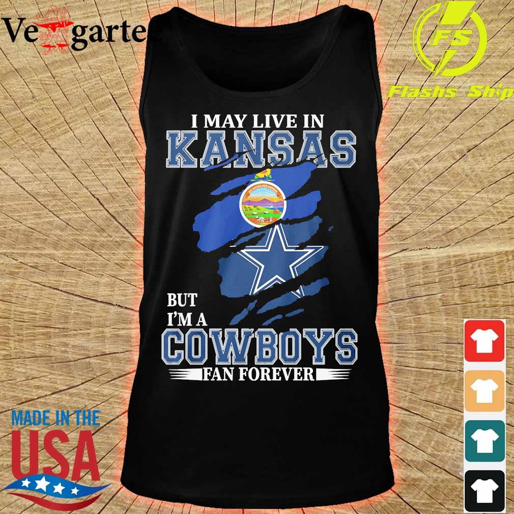 I may live in Kansas but I'm a Cowboy fan forever s tank top
