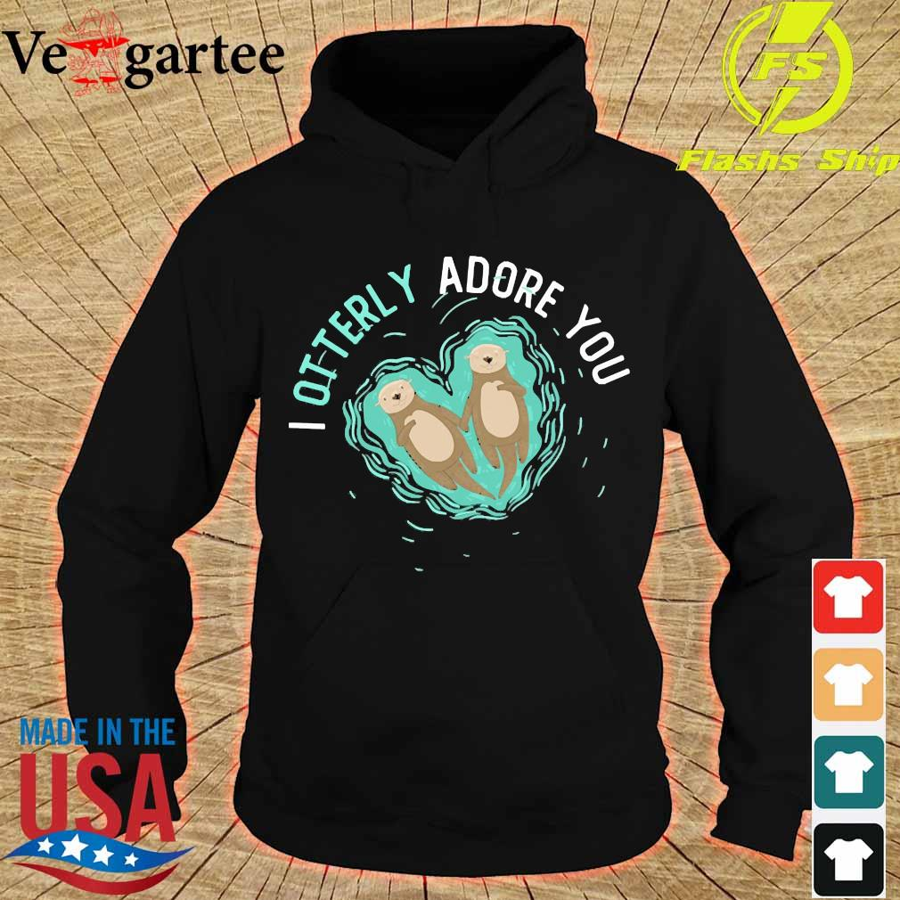 I otterly adore You s hoodie