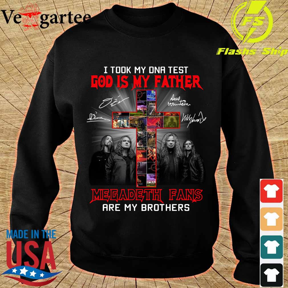 I took my DNA test God is my Father Megadeth Fans are my Brothers signatures s sweater
