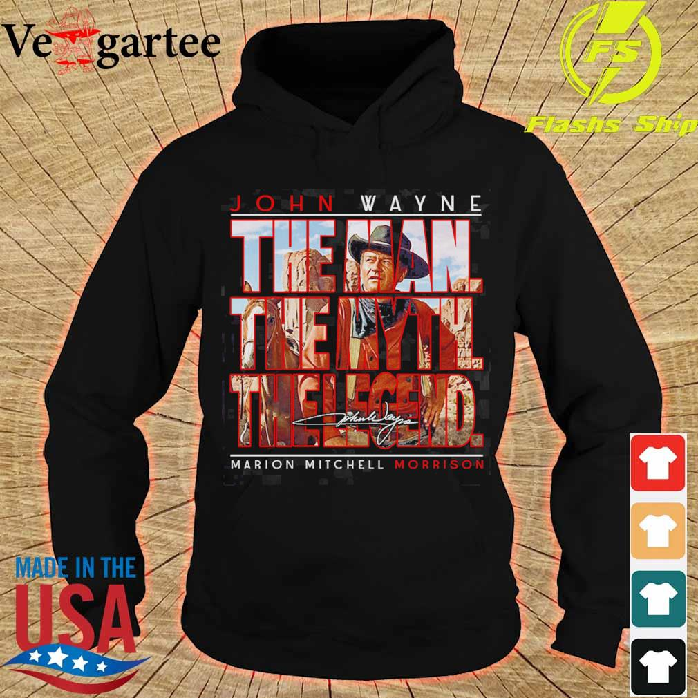 John Wayne the man the myth the legend marion mitchell morrison signature s hoodie
