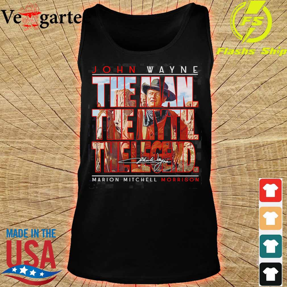 John Wayne the man the myth the legend marion mitchell morrison signature s tank top