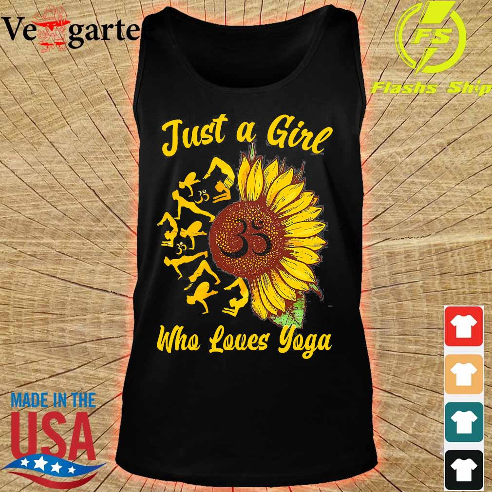 Just a girl who loves yoga and sunflower Shirt tank top