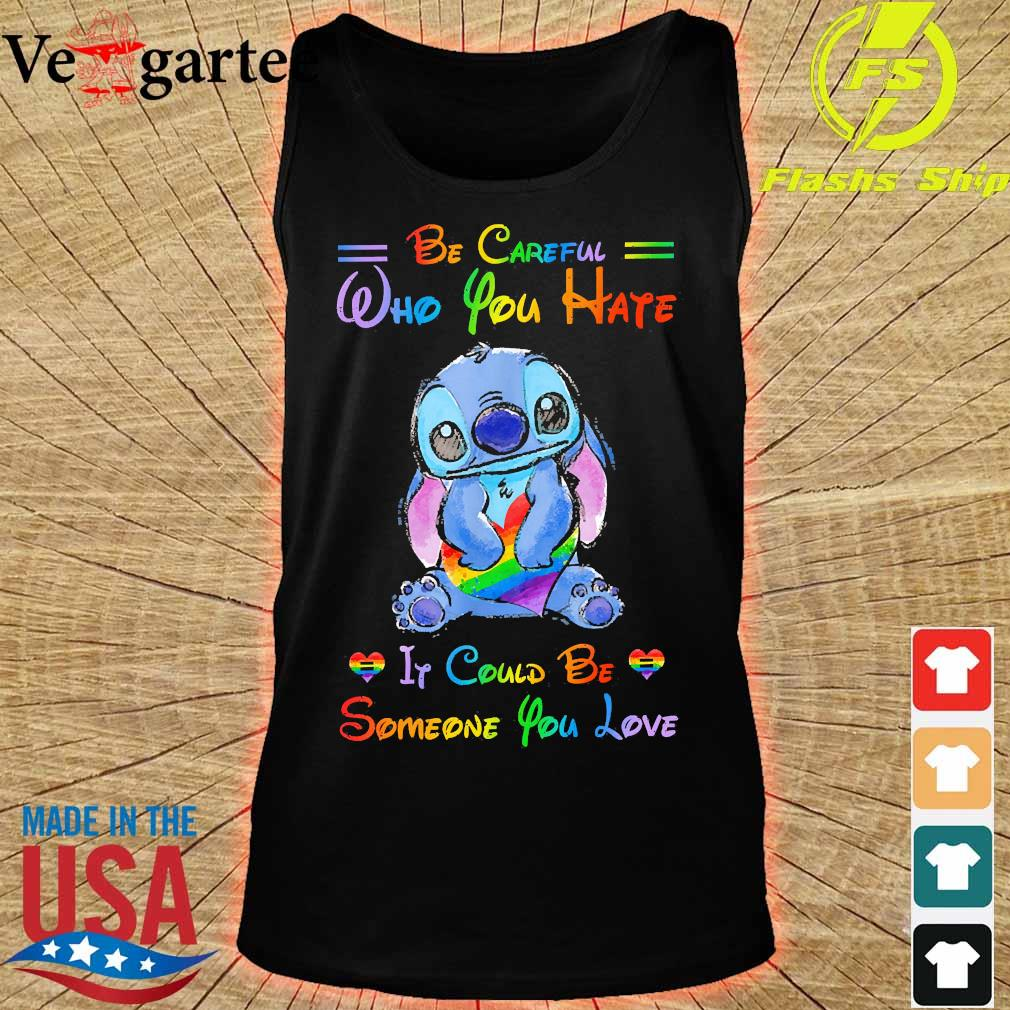 LGBT Ohana hug heart be careful who You hate It could be someone You love s tank top