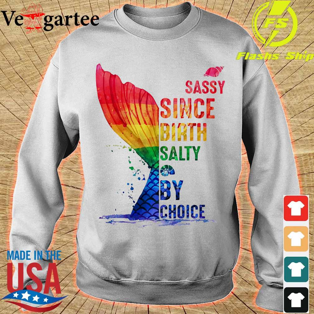 LGBT sassy since birth salty by choice s sweater
