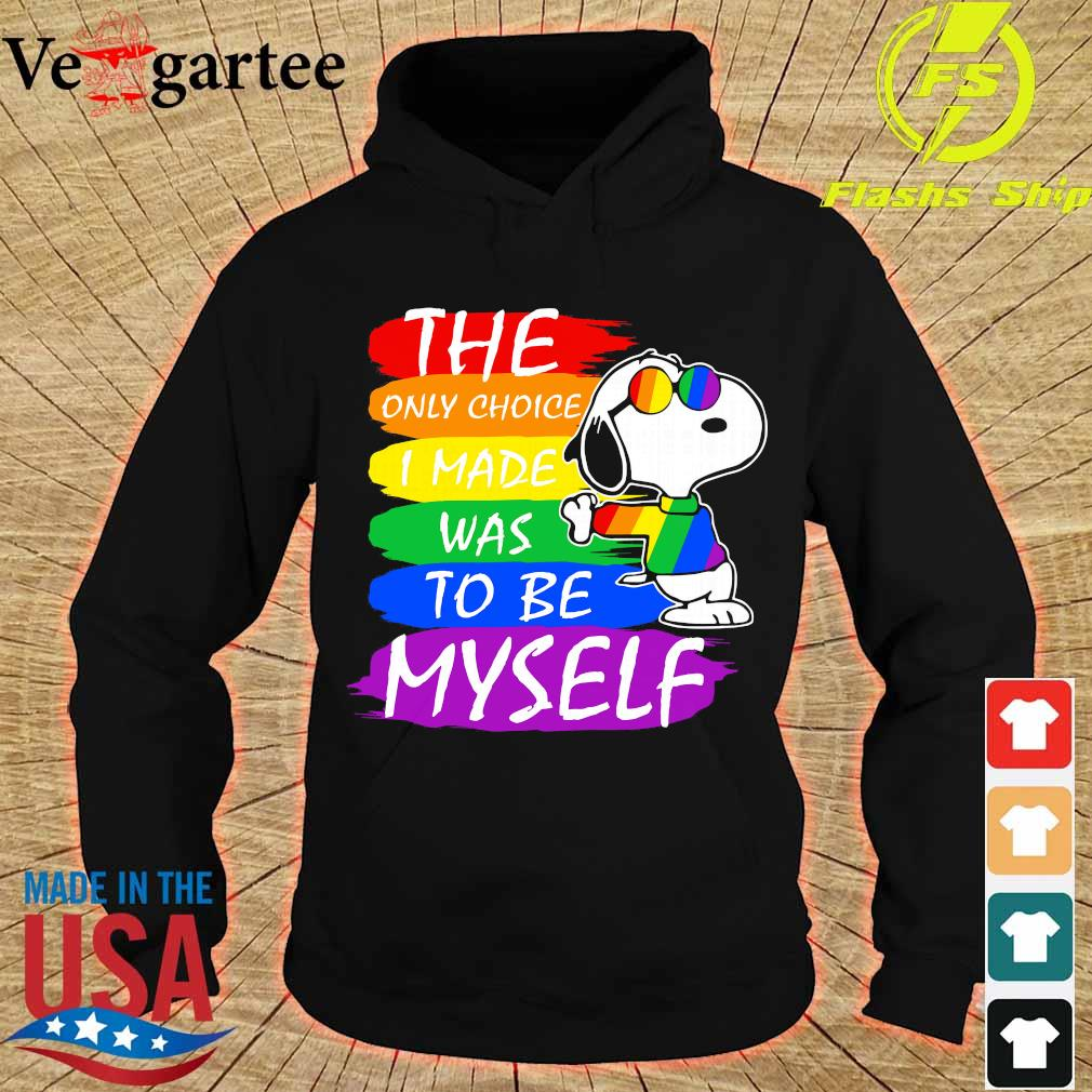 LGBT Snoopy the only choice I made was to be myself s hoodie