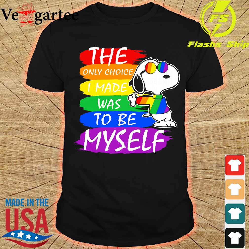 LGBT Snoopy the only choice I made was to be myself shirt