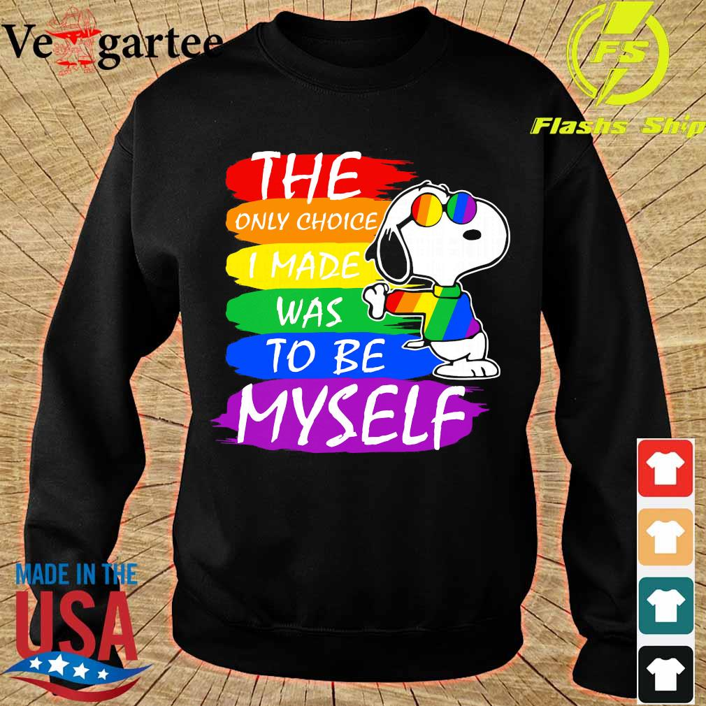 LGBT Snoopy the only choice I made was to be myself s sweater