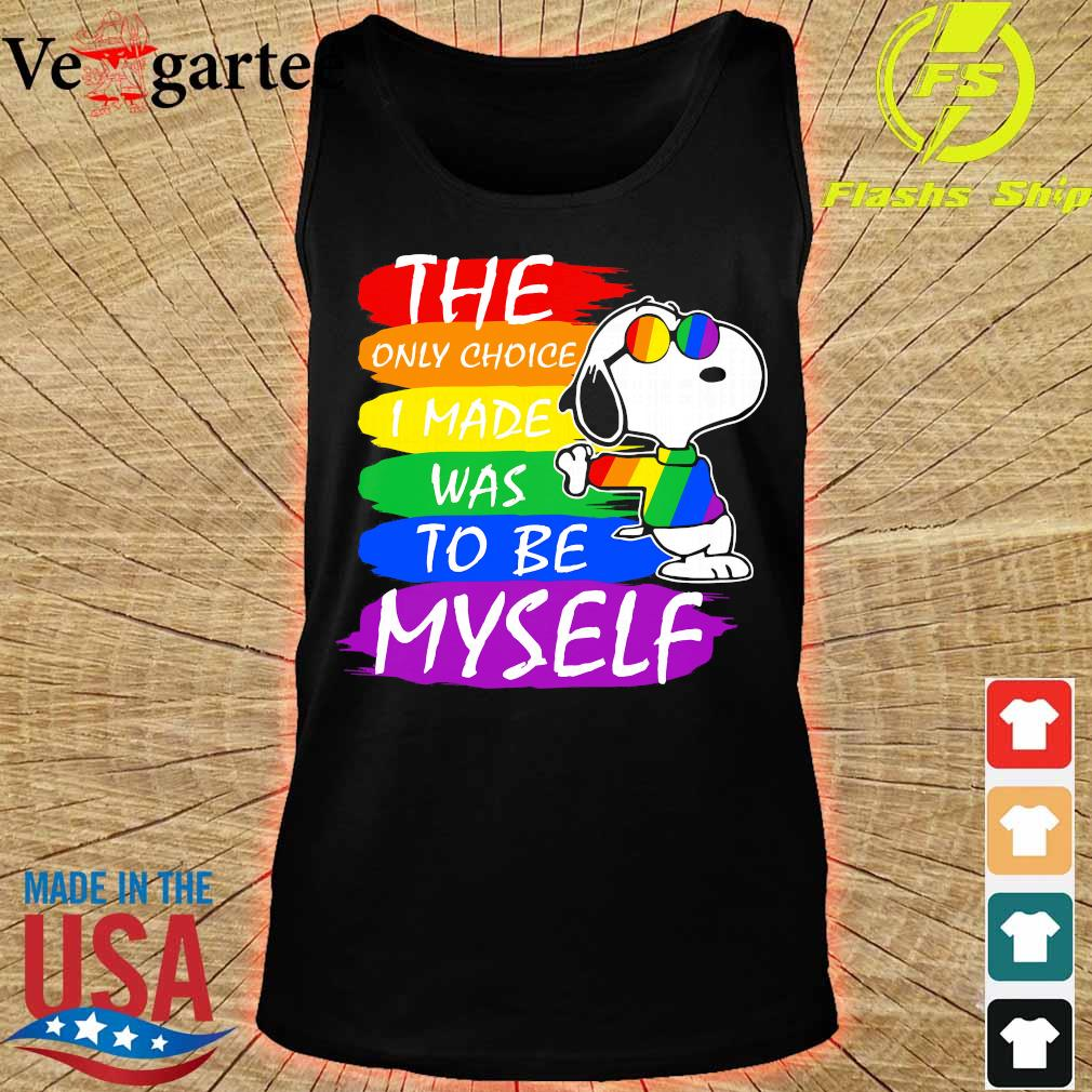 LGBT Snoopy the only choice I made was to be myself s tank top
