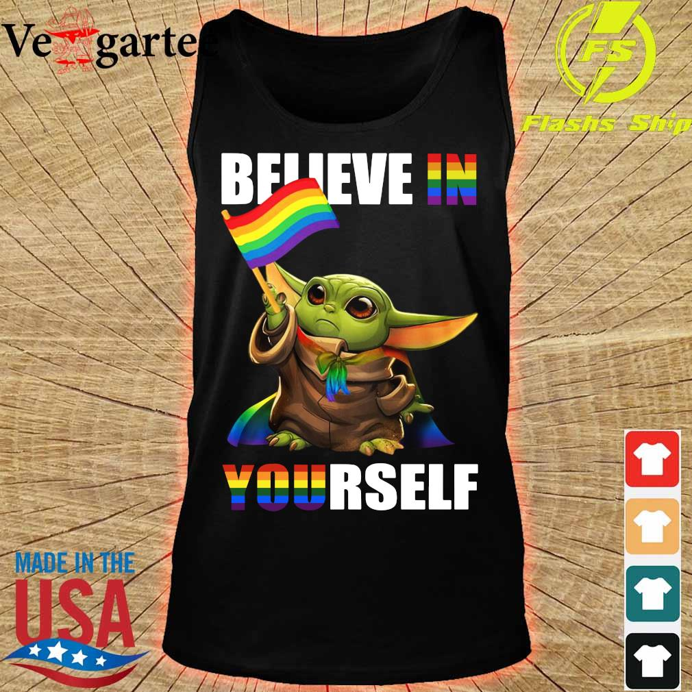 LGBT Star Wars Baby Yoda believe in Yourself Shirt tank top
