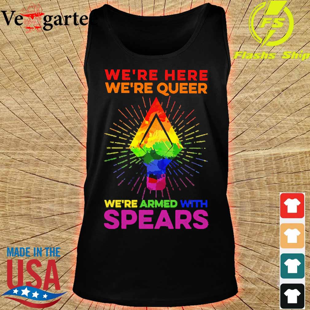 LGBT We're here We're queer We're armed with spears s tank top