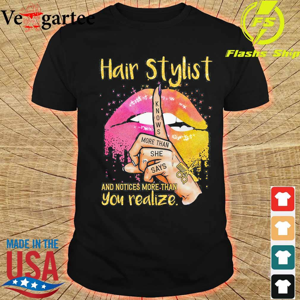 Lips Peace Hair stylist knows more than She says and notices more than You realize Shirt