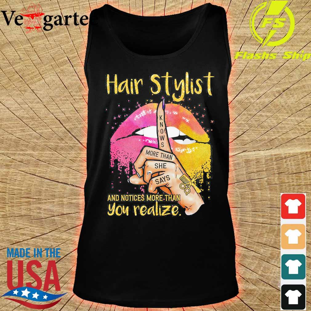 Lips Peace Hair stylist knows more than She says and notices more than You realize Shirt tank top