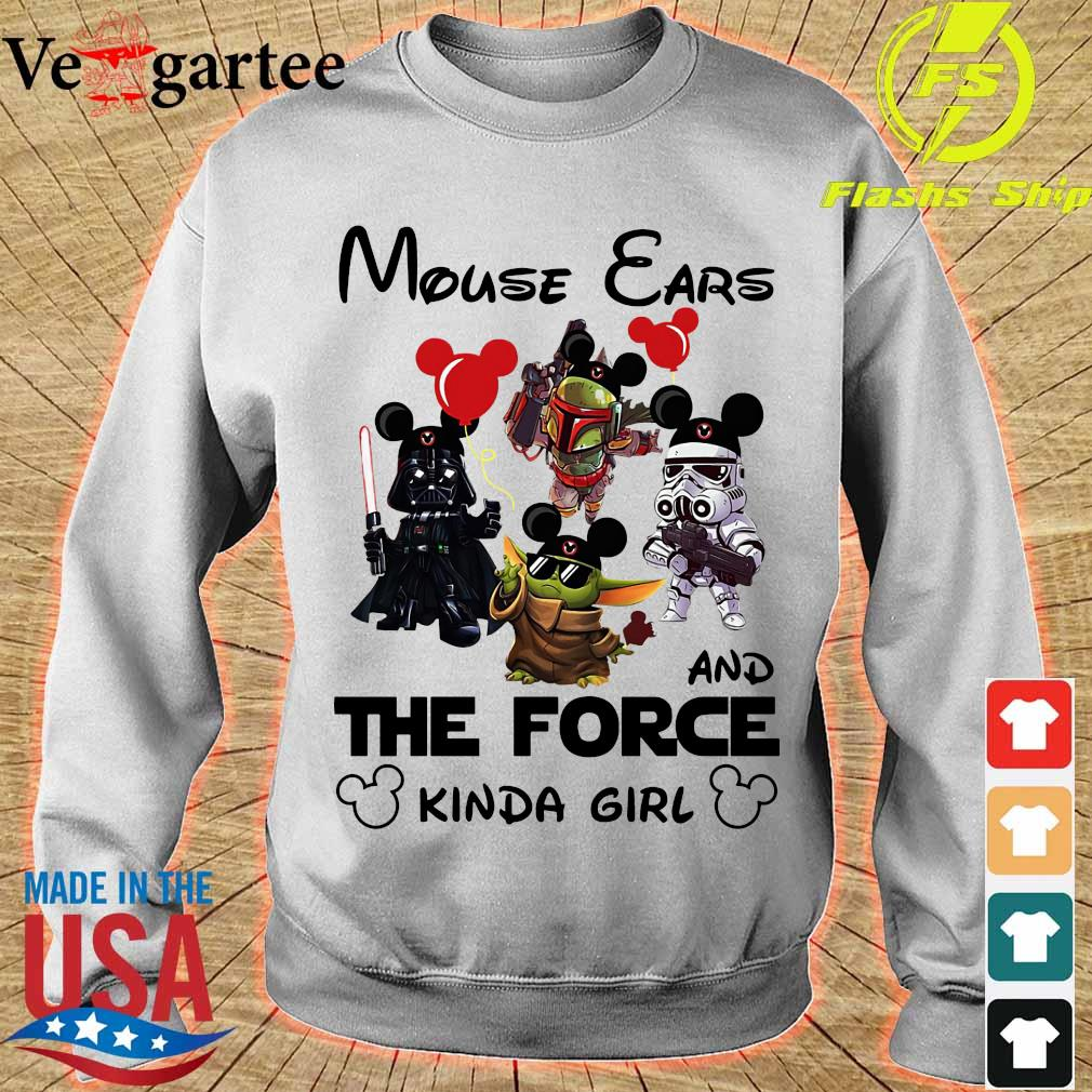 Mouse Ears and The Force kinda girl Shirt sweater