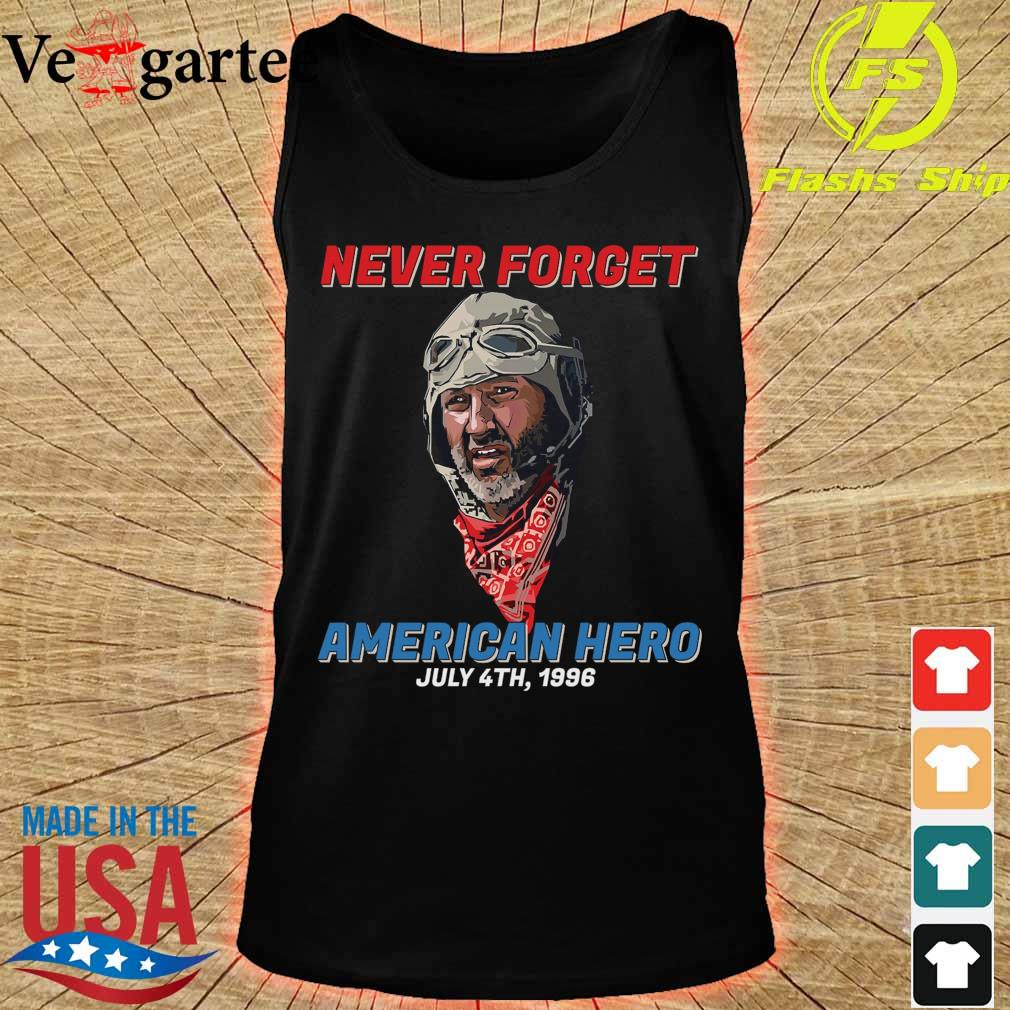 Never forget American Hero july 4th 1996 s tank top