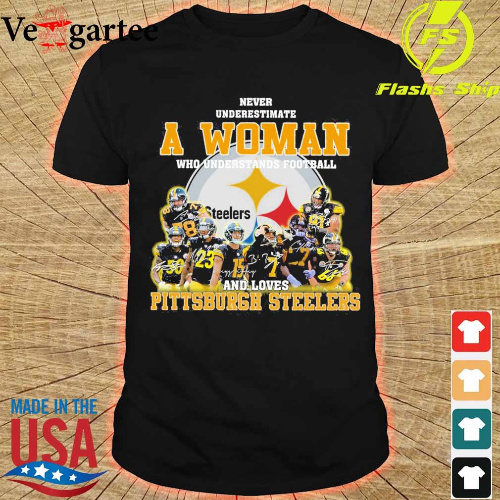 Never underestimate a woman who understands football and love Pittsburgh steelers shirt