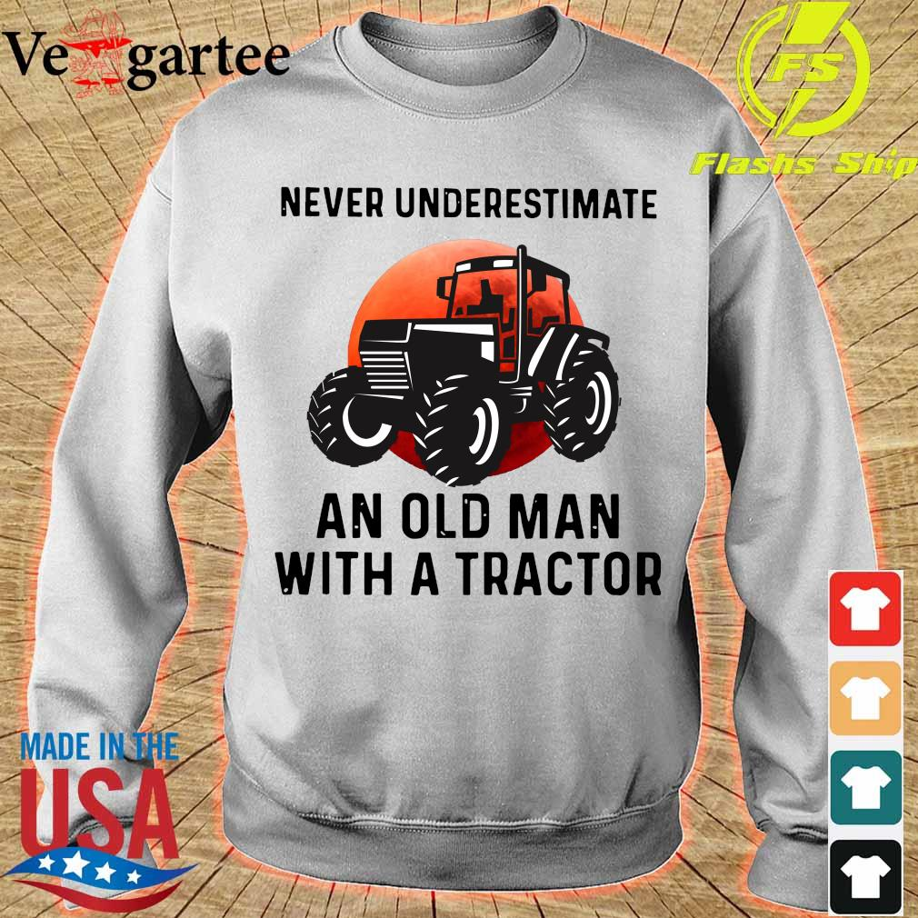 Never underestimate an old Man with a tractor s sweater