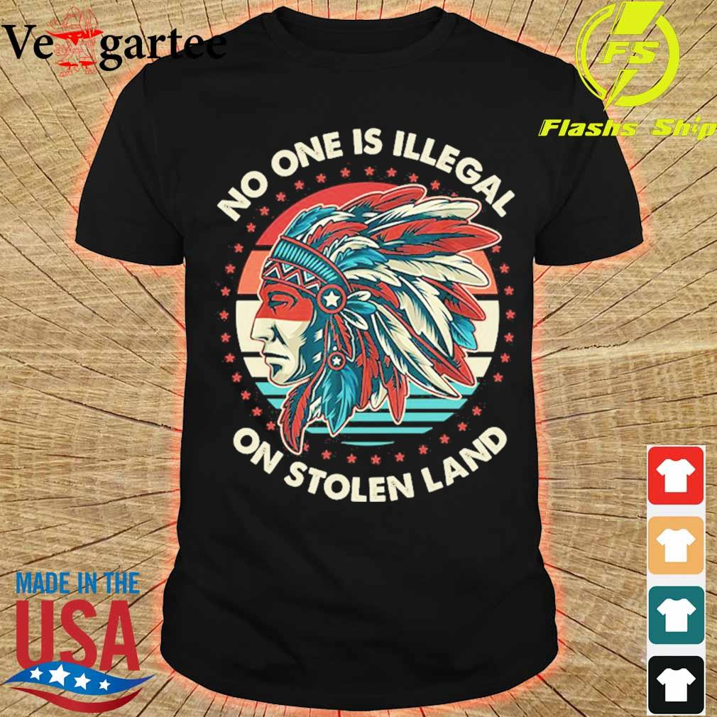 No one is Illegal on stolen land vintage shirt