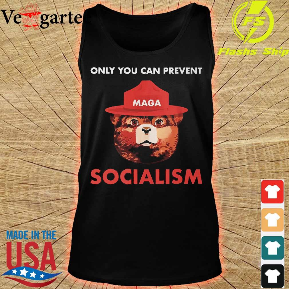 Only You can prevent Maga socialism s tank top