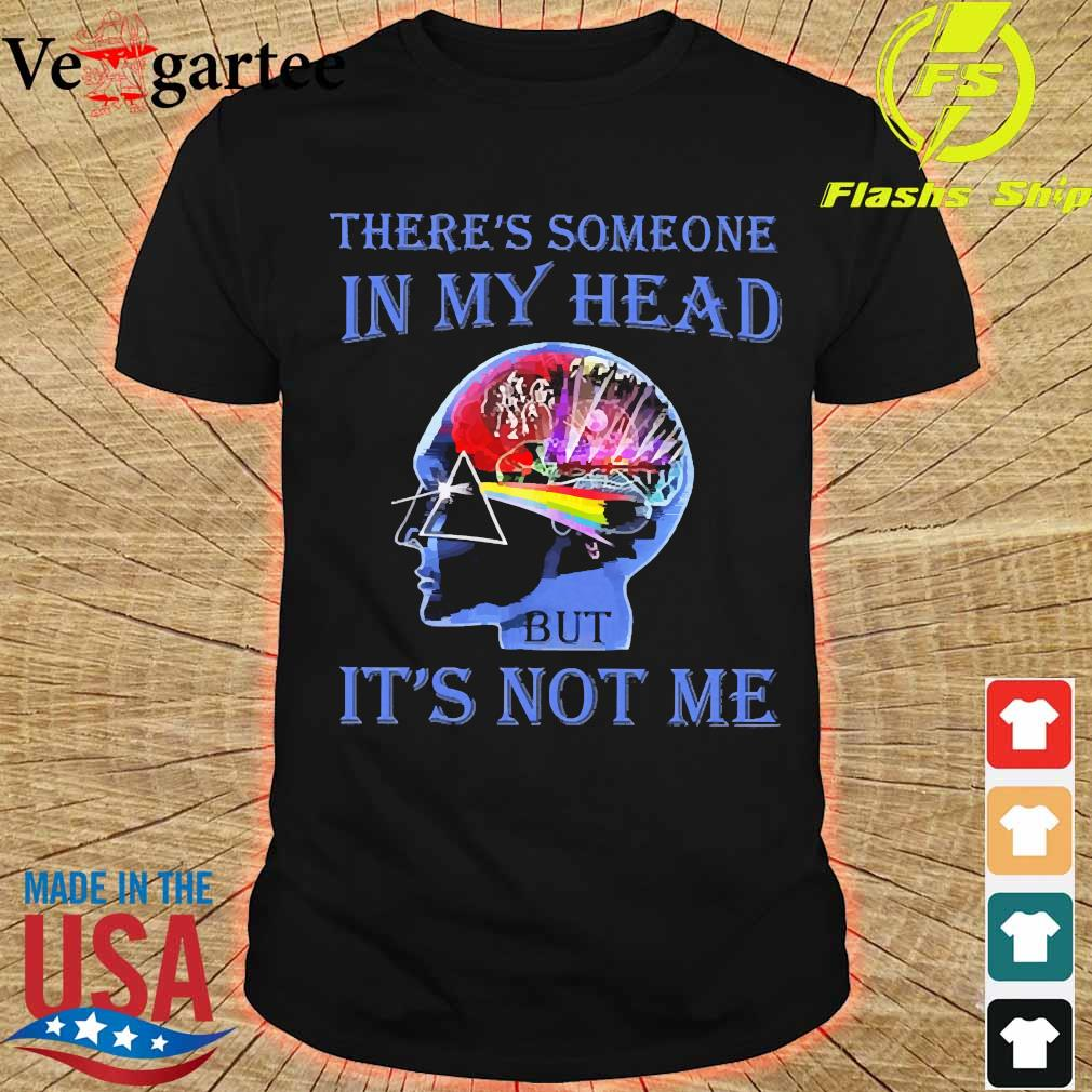 Pink Floyd There's someone in My head It's not Me Shirt