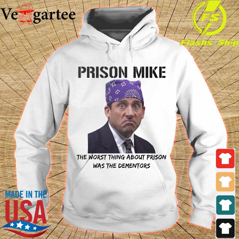 Prison Mike the worst thing about prison was the dementors s hoodie