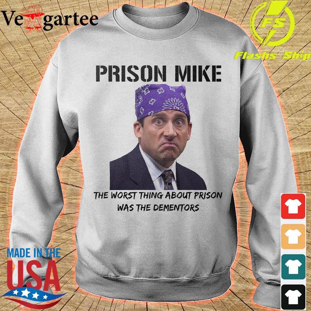 Prison Mike the worst thing about prison was the dementors s sweater