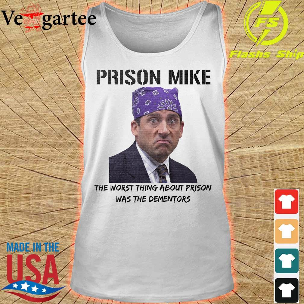 Prison Mike the worst thing about prison was the dementors s tank top