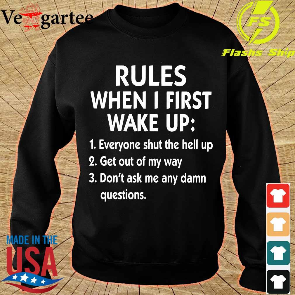 Rules when I first wake up Shirt sweater