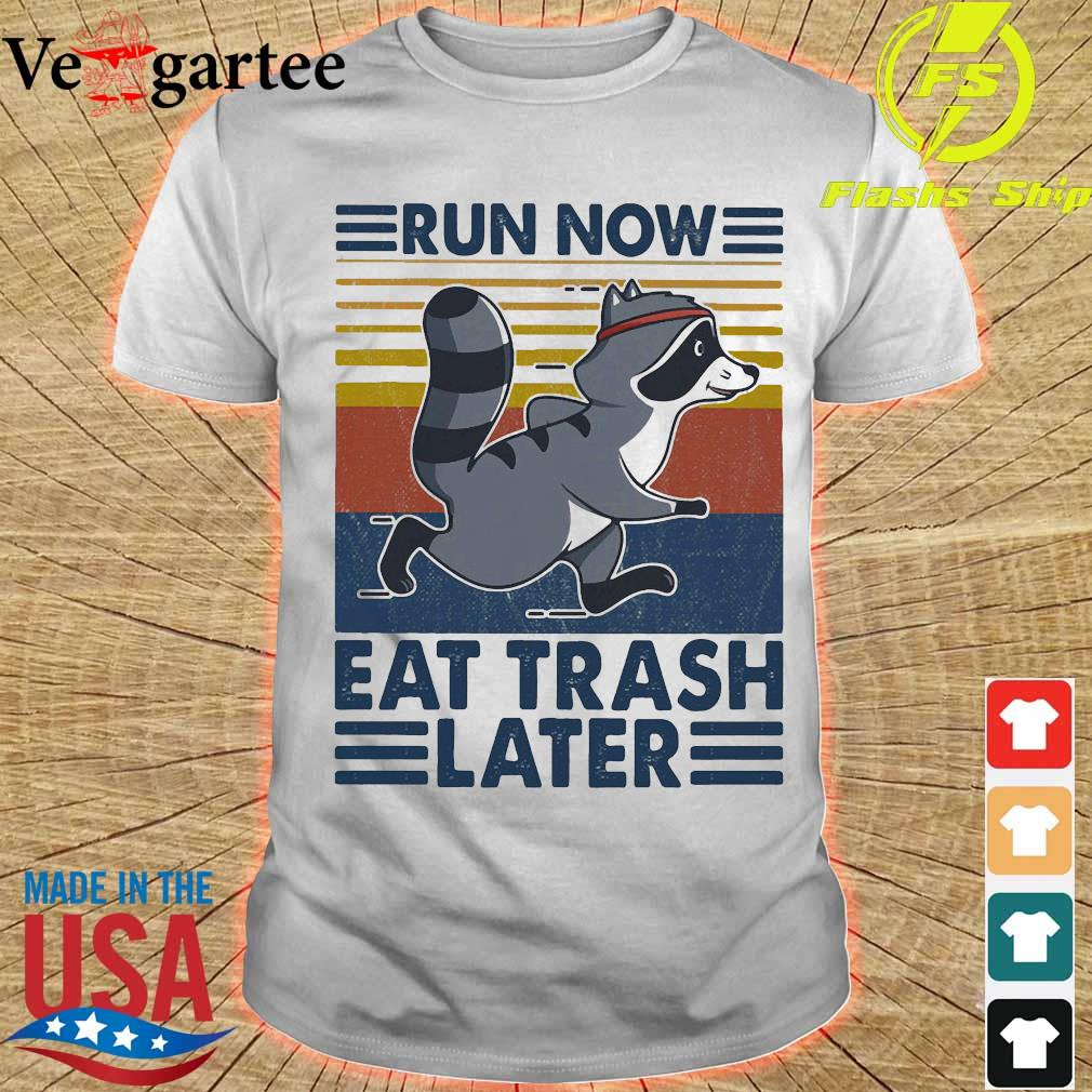 Run now aet trash later vintage shirt