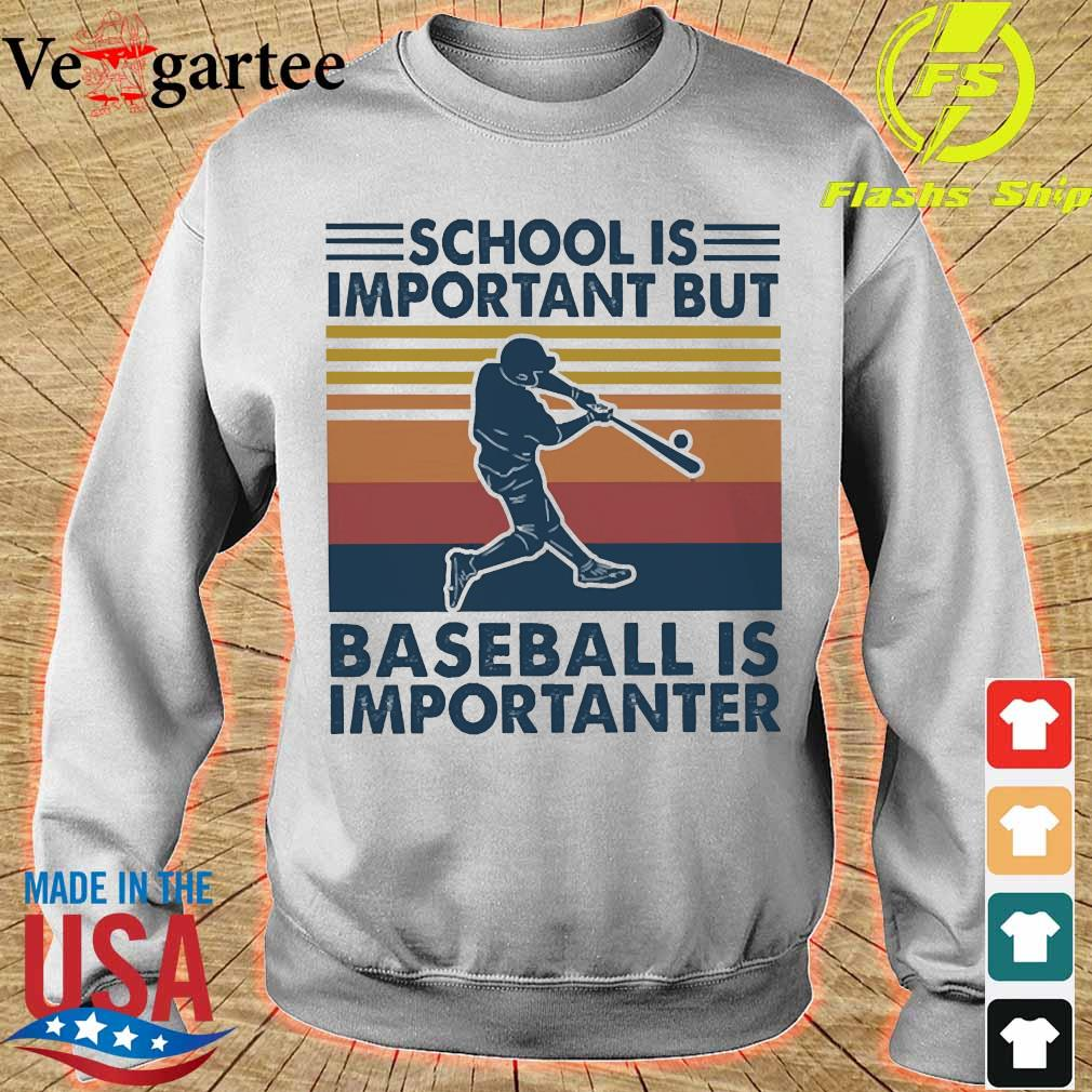 School is important but basketball is importanter vintage Shirt sweater