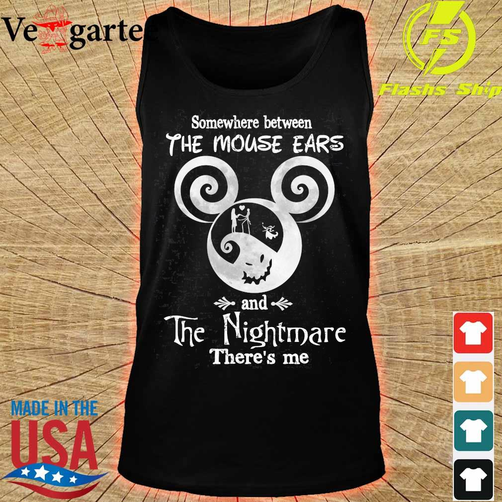 Somewhere between The Mouse Ears and The Nightmare there_s me s tank top