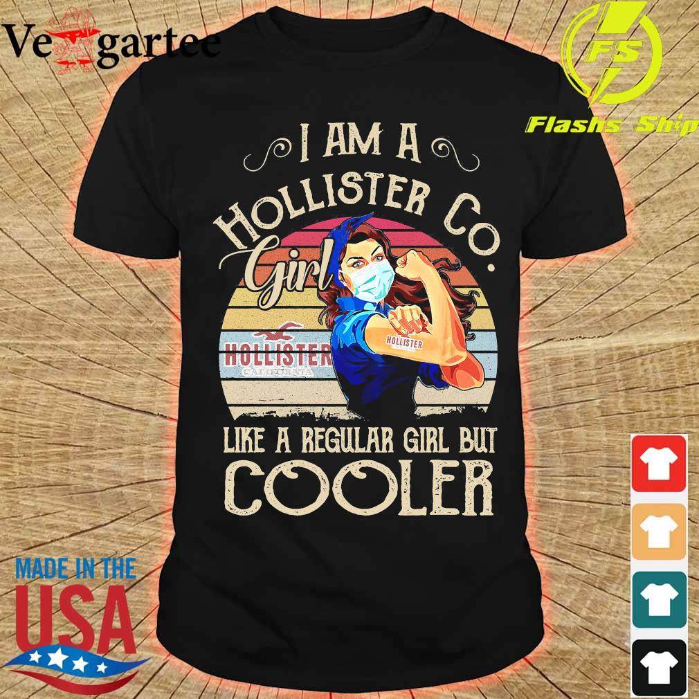 Strong girl mask I am a Hollister Co girl like a regular girl but cooler vintage shirt