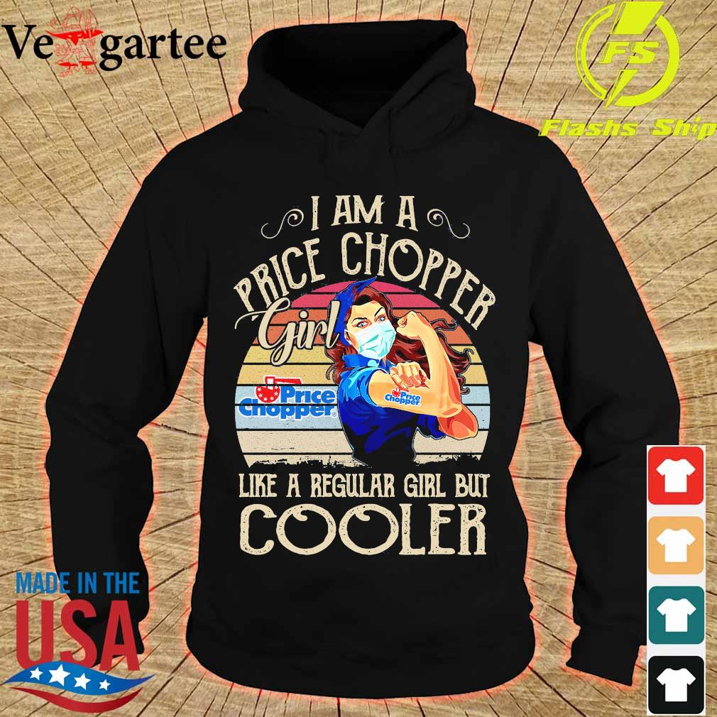 Strong girl mask I am a Price Chopper girl like a regular girl but cooler vintage s hoodie