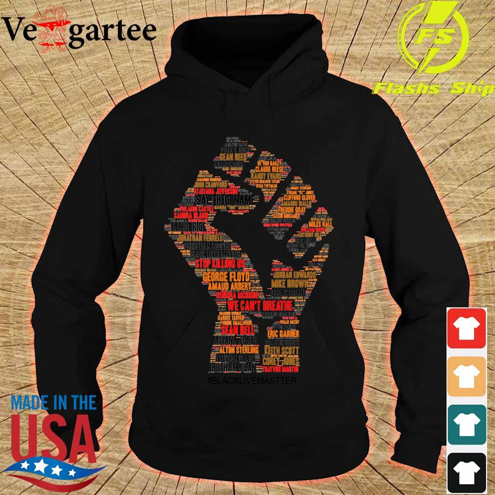 Strong Hand Say Their Names Black Lives Matter Shirt hoodie