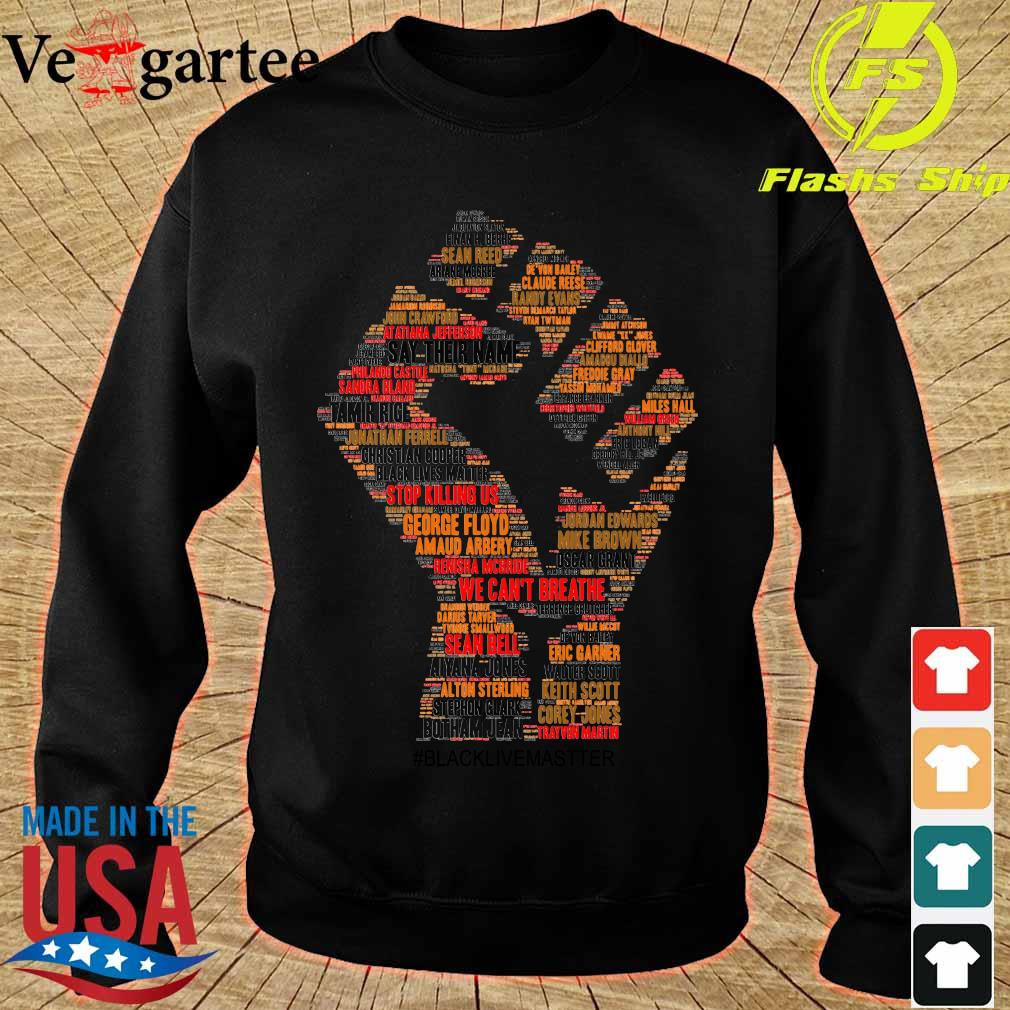 Strong Hand Say Their Names Black Lives Matter Shirt sweater