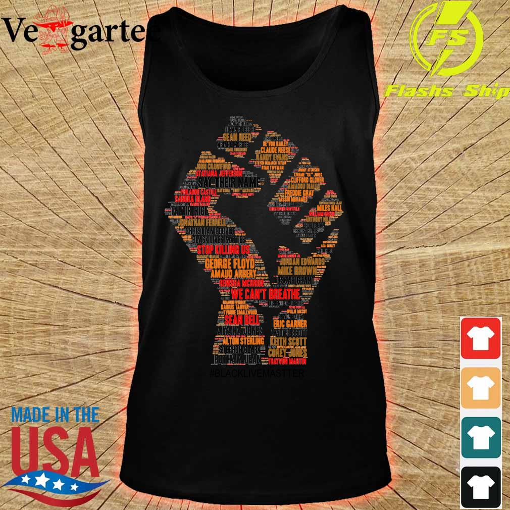 Strong Hand Say Their Names Black Lives Matter Shirt tank top