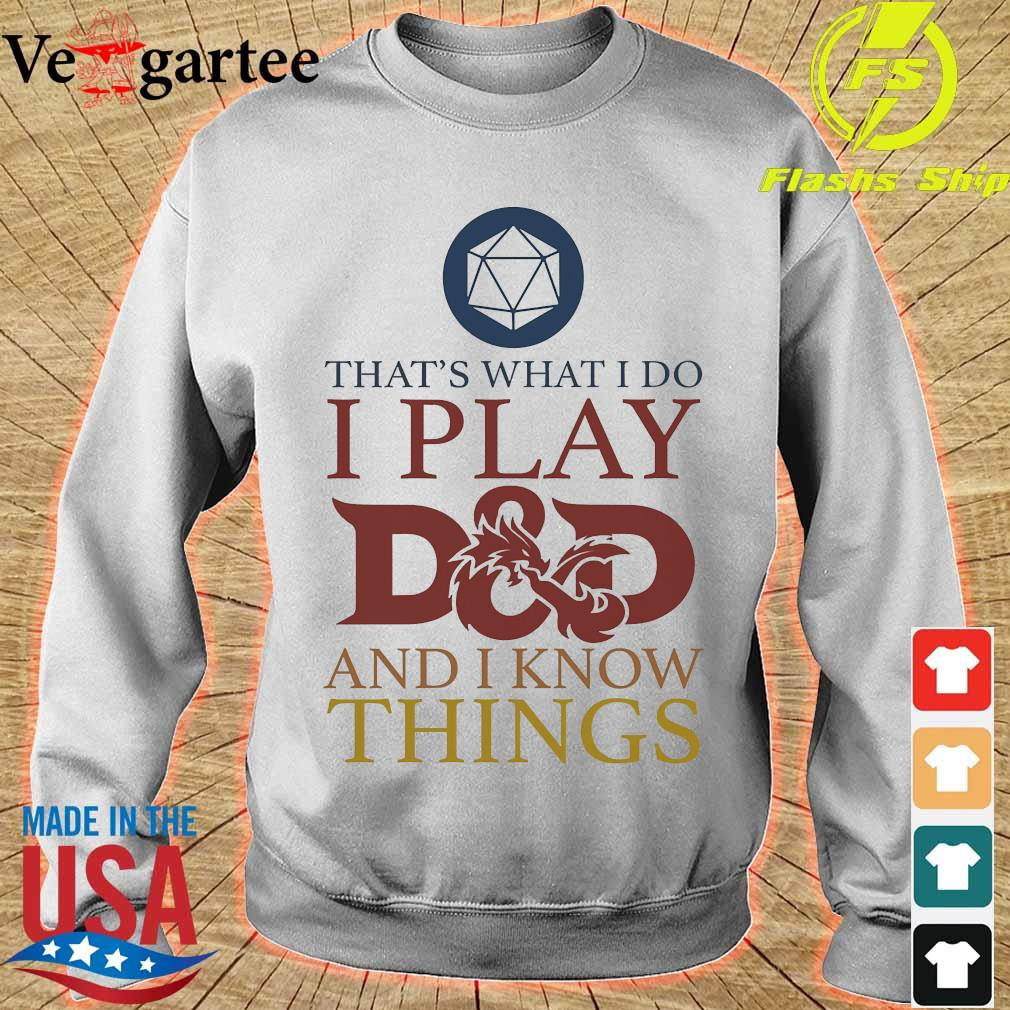 That's what I do I play D and D I know things s sweater