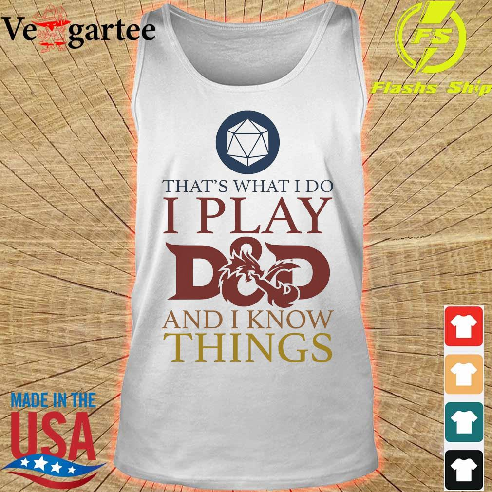 That's what I do I play D and D I know things s tank top