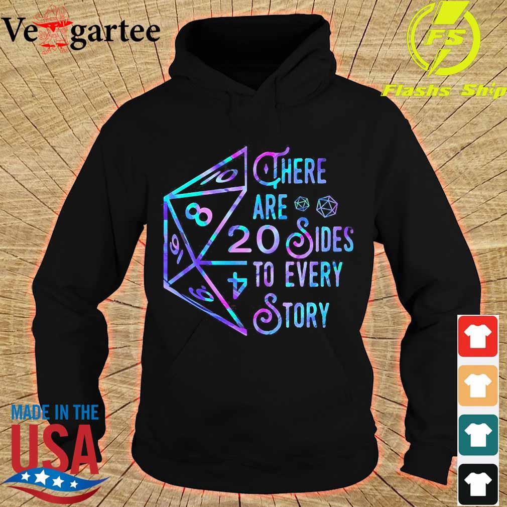 There are 20 sides to every story Shirt hoodie