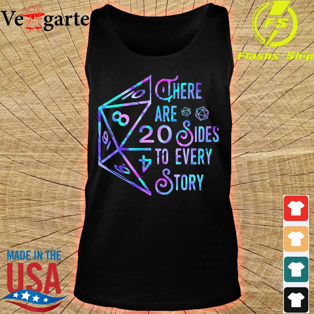 There are 20 sides to every story Shirt tank top