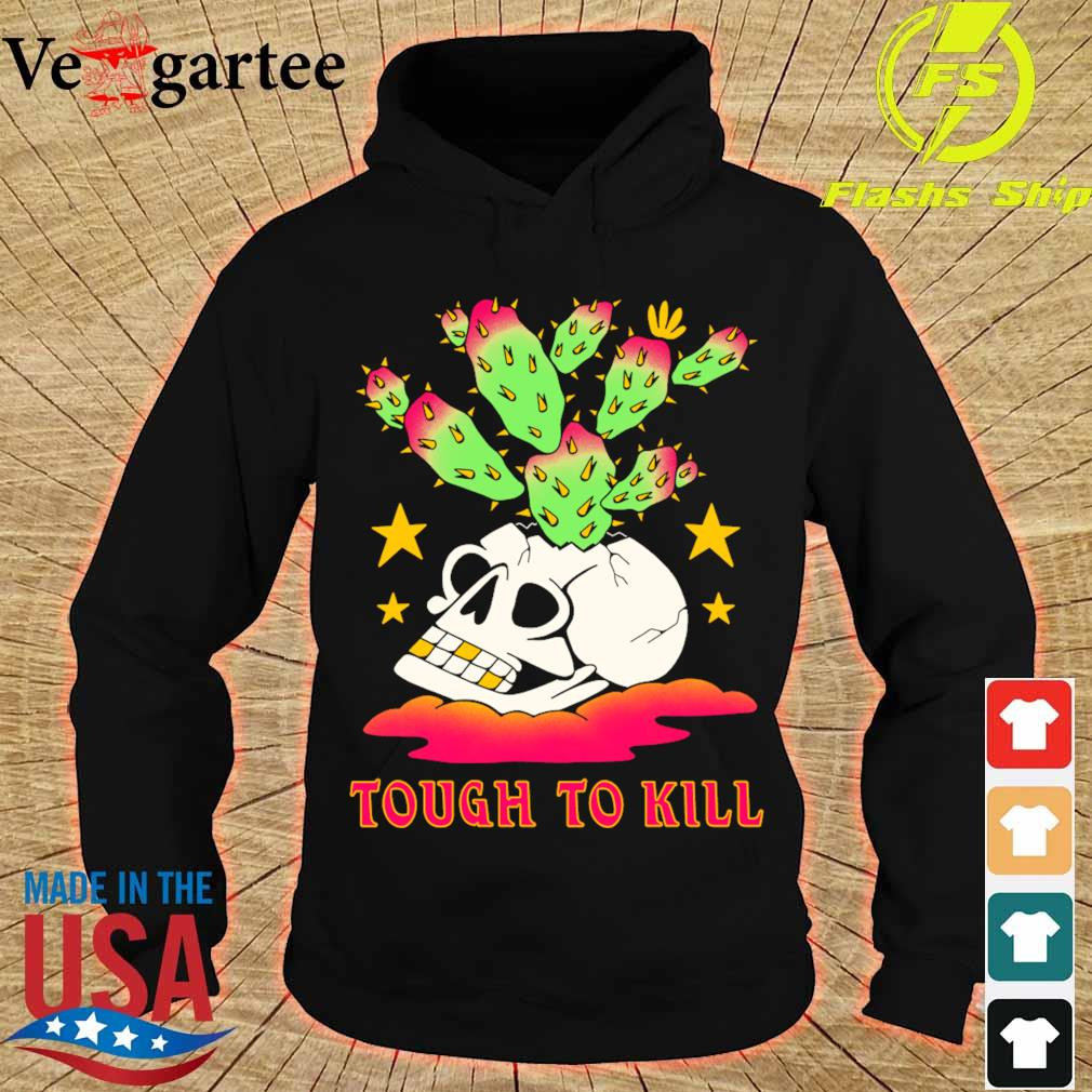 Tough to kill s hoodie