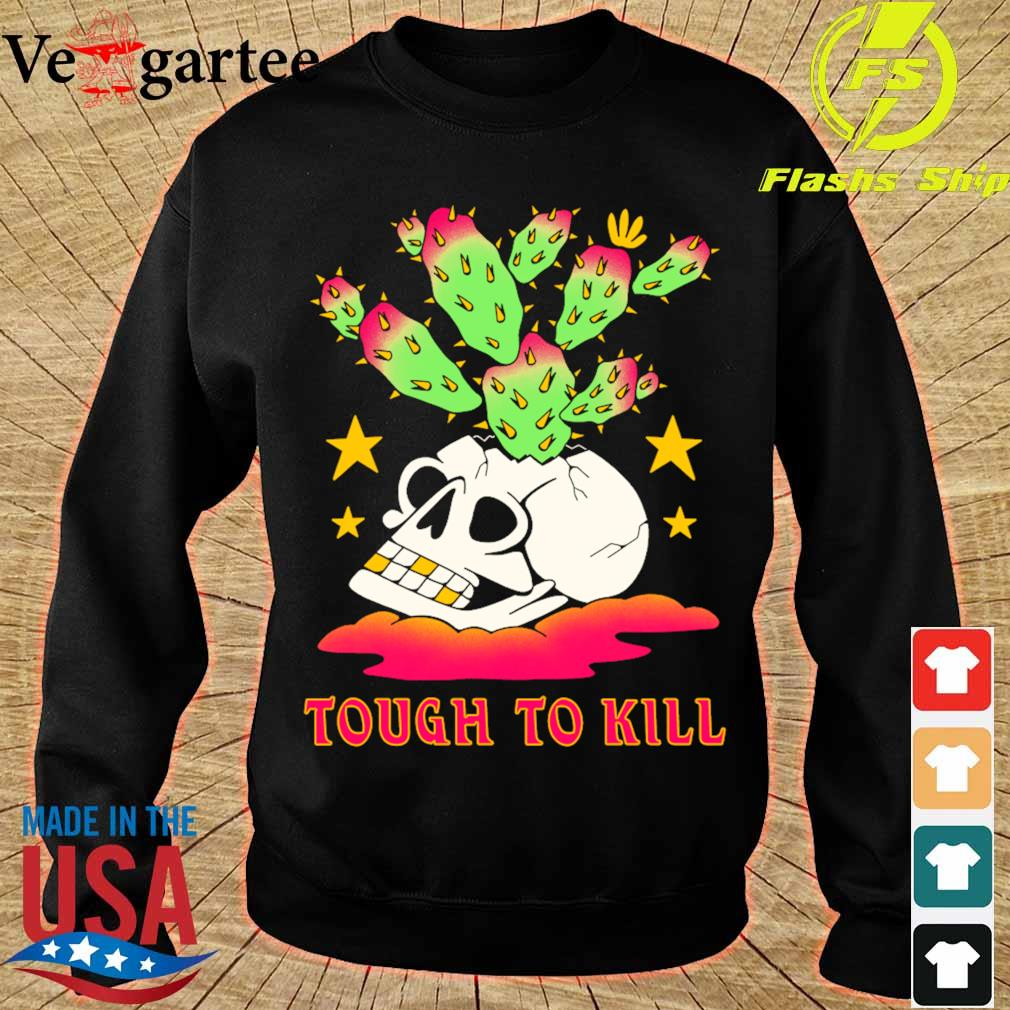 Tough to kill s sweater