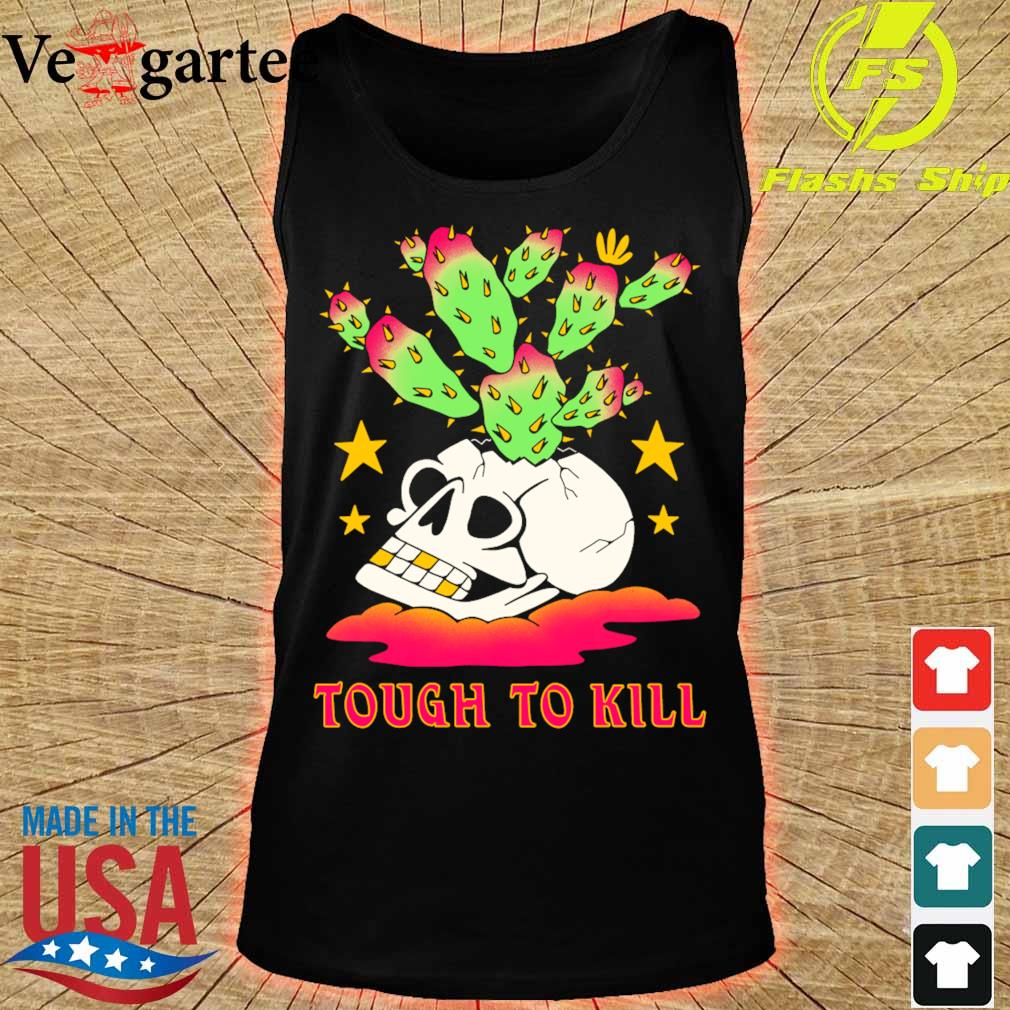 Tough to kill s tank top